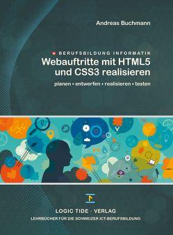Webauftritte mit HTML5 und CSS3 realisieren von Andreas,  Buchmann
