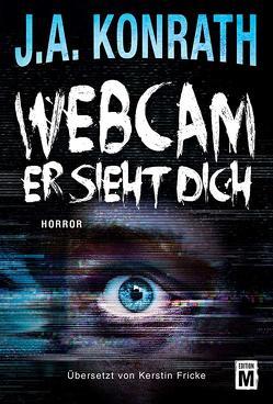 Webcam – Er sieht dich von Fricke,  Kerstin, Konrath,  J.A.