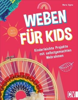 Weben für Kids von Korch,  Katrin Dr., Sigma,  Maria