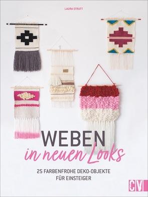 Weben in neuen Looks von Lühning,  Karen, Strutt,  Laura