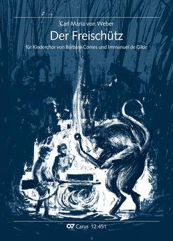 Weber: Der Freischütz (Partitur) von Comes,  Barbara, de Gilde,  Immanuel, Weber,  Carl Maria von