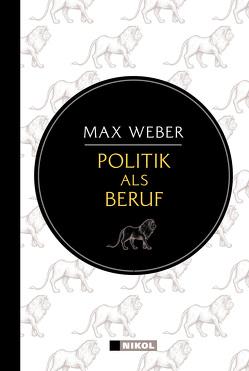 Weber: Politik als Beruf (Nikol Classics) von Weber,  Max