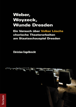 Weber, Woyzeck, Wunde Dresden von Engelbrecht,  Christian