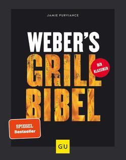 Weber's Grillbibel von Purviance,  Jamie