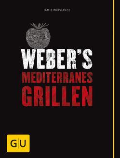 Weber's Mediterranes Grillen von Purviance,  Jamie