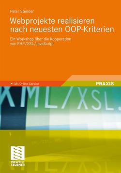 Webprojekte realisieren nach neuesten OOP-Kriterien von Stender,  Peter