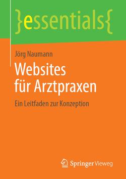 Websites für Arztpraxen von Naumann,  Jörg