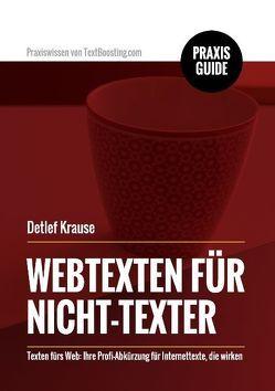 Webtexten für Nicht-Texter von Krause,  Detlef