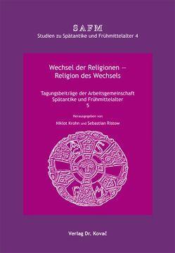 Wechsel der Religionen – Religion des Wechsels von Krohn,  Niklot, Ristow,  Sebastian