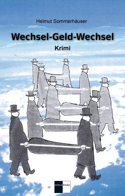 Wechsel-Geld-Wechsel von Sommerhäuser,  Helmut