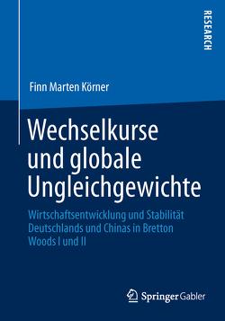 Wechselkurse und globale Ungleichgewichte von Körner,  Finn Marten