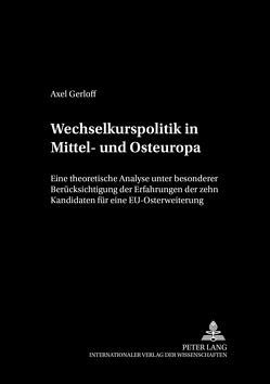 Wechselkurspolitik in Mittel- und Osteuropa von Gerloff,  Axel