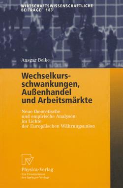 Wechselkursschwankungen, Außenhandel und Arbeitsmärkte von Belke,  Ansgar