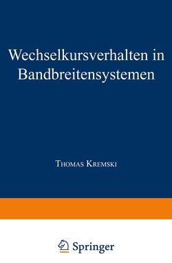 Wechselkursverhalten in Bandbreitensystemen von Kremski,  Thomas