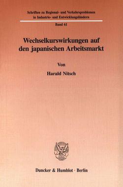 Wechselkurswirkungen auf den japanischen Arbeitsmarkt. von Nitsch,  Harald