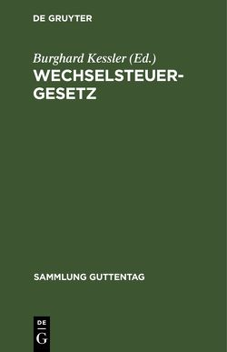 Wechselsteuergesetz von Keßler,  Burghard