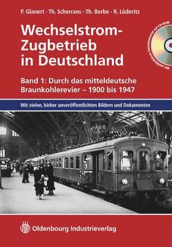 Wechselstrom-Zugbetrieb in Deutschland von Borbe,  Thomas, Glanert,  Peter, Lüderitz,  Ralf, Scheranz,  Thomas