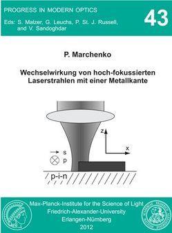 Wechselwirkung von hoch-fokussierten Laserstrahlen mit einer Metallkante von Marchenko,  Pavel