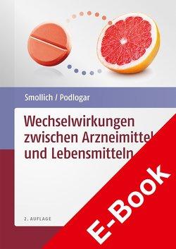 Wechselwirkungen zwischen Arzneimitteln und Lebensmitteln von Podlogar,  Julia, Smollich,  Martin