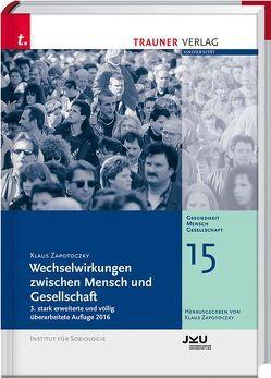 Wechselwirkungen zwischen Mensch und Gesellschaft, Gesundheit – Mensch – Gesellschaft, Bd. 15 von Zapotoczky,  Klaus