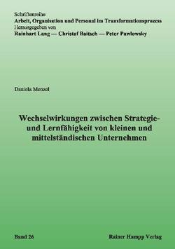 Wechselwirkungen zwischen Strategie- und Lernfähigkeit von kleinen und mittelständischen Unternehmen von Menzel,  Daniela