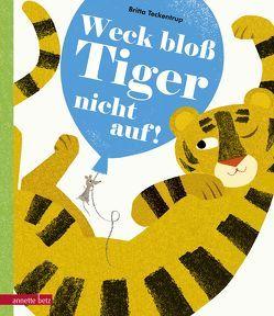 Weck bloß Tiger nicht auf! von Lawall,  Christiane, Teckentrup,  Britta