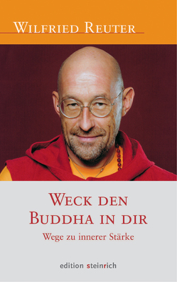 Weck den Buddha in dir von Reuter,  Wilfried