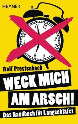 Weck mich am Arsch! von Prestenbach,  Ralf