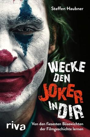 Wecke den Joker in dir von Haubner,  Steffen