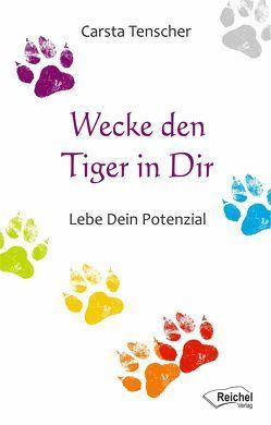 Wecke den Tiger in dir von Tenscher,  Carsta