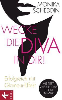 Wecke die Diva in dir! von Scheddin,  Monika