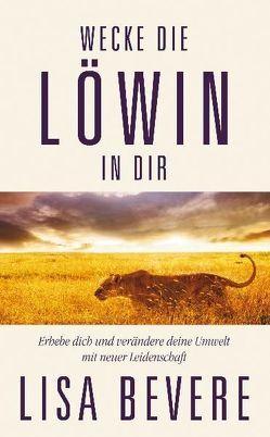 Wecke die Löwin in dir von Bevere,  Lisa, Schwab,  Birgit