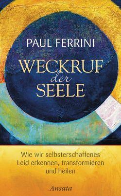 Weckruf der Seele von Bendner,  Christine, Ferrini,  Paul