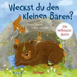 Weckst du den kleinen Bären? von Häfner,  Carla, Kohne,  Diana