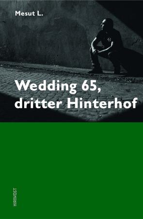 Wedding 65, dritter Hinterhof von L.,  Mesut