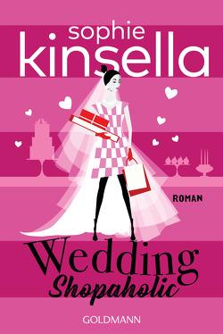 Wedding Shopaholic von Heimburger,  Marieke, Kinsella,  Sophie