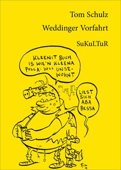 Weddinger Vorfahrt von Degens,  Marc, Fil, Schulz,  Tom