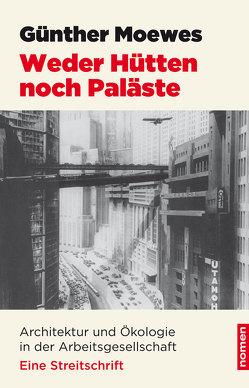 Weder Hütten noch Paläste von Moewes,  Günther