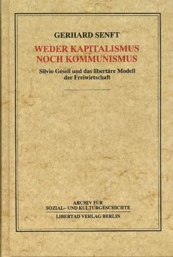Weder Kapitalismus noch Kommunismus von Schmück,  Jochen, Senft,  Gerhard