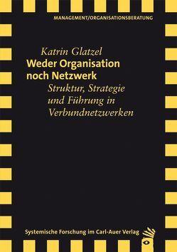 Weder Organisation noch Netzwerk von Glatzel,  Katrin, Wimmer,  Rudolf