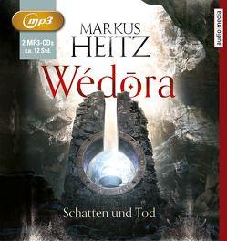 Wédōra – Schatten und Tod von Heitz,  Markus, Teschner,  Uve
