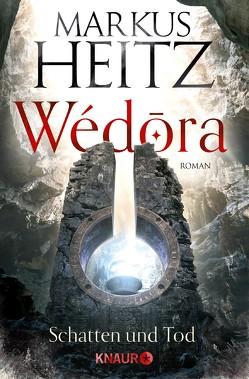 Wédora – Schatten und Tod von Heitz,  Markus