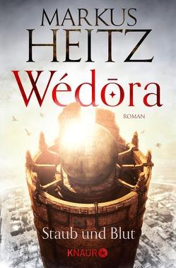 Wédora – Staub und Blut von Heitz,  Markus