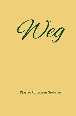 Weg von Sieberer,  Pfarrer Christian