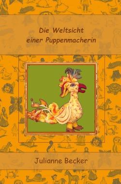 Weg der Puppen / Die Weltsicht einer Puppenmacherin von Becker,  Julianne
