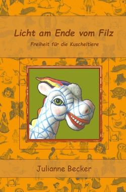 Weg der Puppen / Licht am Ende vom Filz von Becker,  Julianne