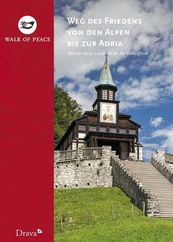 Weg des Friedens von den Alpen bis zur Adria von Koren,  Tadej