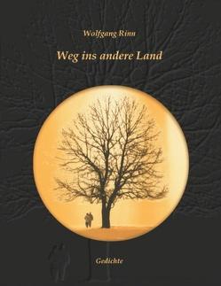 Weg ins andere Land von Rinn,  Wolfgang