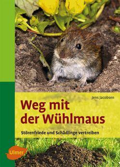 Weg mit der Wühlmaus von Jacobsen,  Jens