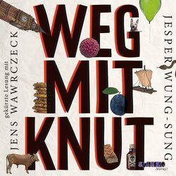 Weg mit Knut von Wawrczeck,  Jens, Wung-Sung,  Jesper